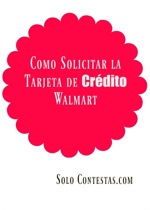 Cómo Obtener la Tarjeta de Crédito de Walmart