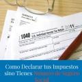 Puedo Declarar Impuestos o Taxes del IRS sin un Numero de Seguro Social
