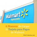 6 Formas de Cargar la Tarjeta MoneyCard de Walmart