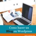 Como Crear un Blog en WordPress para Ganar Dinero, en solo Minutos