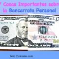 7 Cosas Importantes sobre la Bancarrota Personal