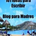 101+ Temas Interesantes para Escribir en tu Blog de Madres