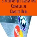 3 Acciones que Causan una Consulta Dura en tu Informe de Crédito