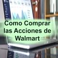 Como Comprar Acciones de Walmart para Pequeños Inversionistas