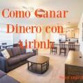 Como Ganar Dinero Extra con Airbnb en Estados Unidos
